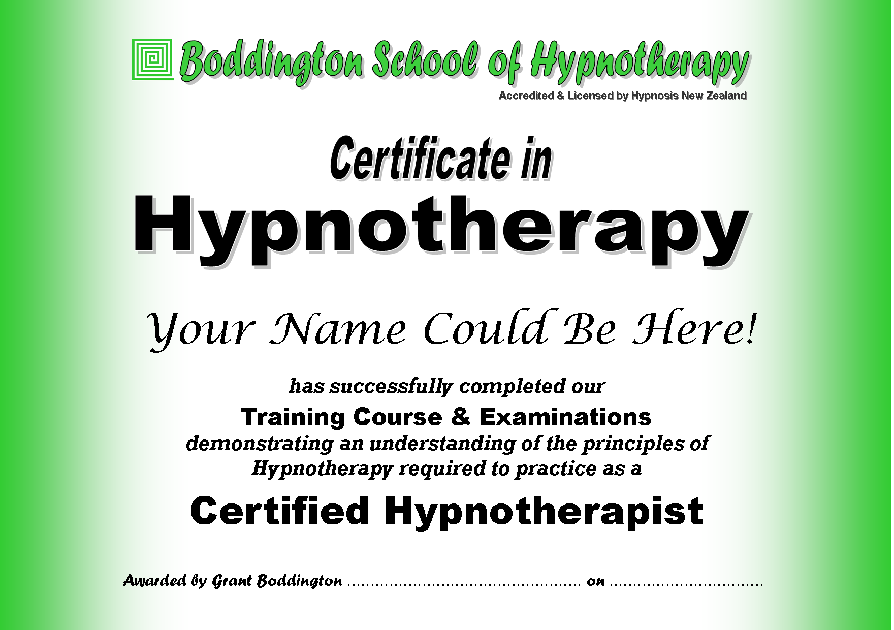 Qualification: Certificate in                                 Hypnotherapy